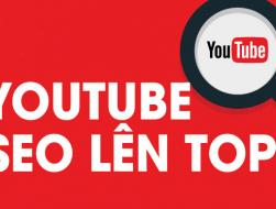 Hướng dẫn Seo video youtube lên top hiệu quả