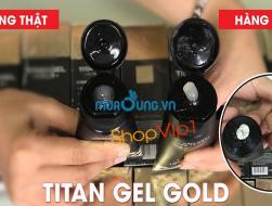 Cách phân biệt thật giả gel titan gold chính hãng